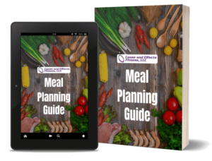 Cause and Effects Fitness Meal Planning Guide